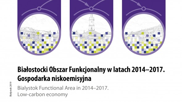 Bialystok Functional Area in 2014-2017. Low-carbon economy