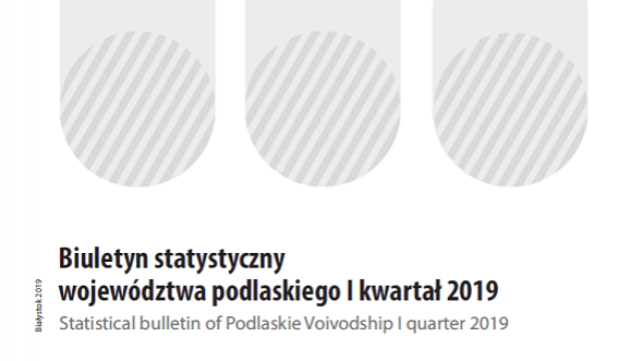 Statistical bulletin of Podlaskie Voivodship I quarter 2019