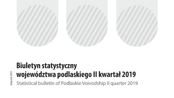 Statistical Bulletin of Podlaskie Voivodship II quarter 2019