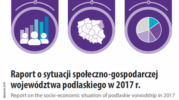 Report on the socio-economic situation of podlaskie voivodship in 2017